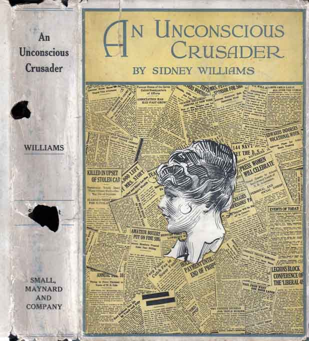 An Unconscious Crusader. Sidney WILLIAMS