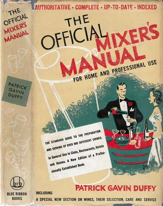 The Official Mixer's Manual, The Standard Guide for Professional and Amateur Bartenders...
