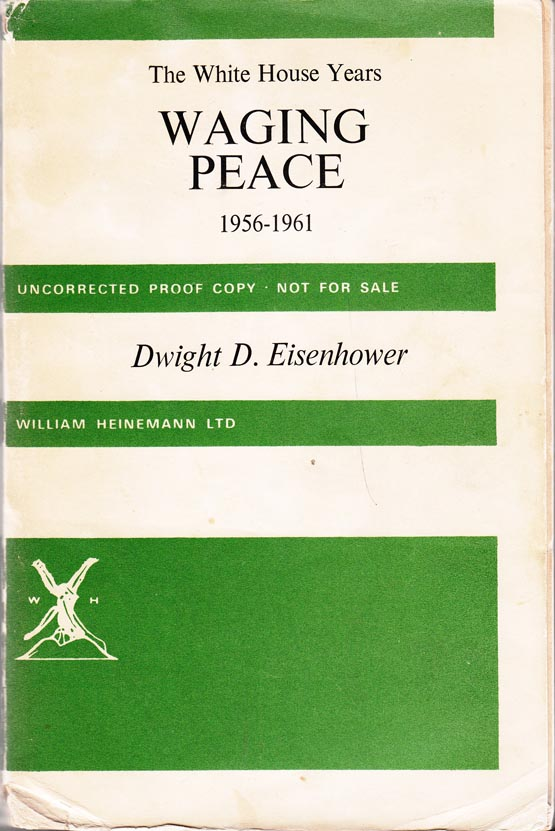 The White House Years: Waging Peace 1956-1961. Dwight D. EISENHOWER