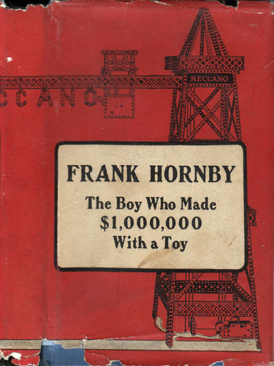 Frank Hornby -- The Boy Who Made $1,000,000 With A Toy. M. P. GOULD