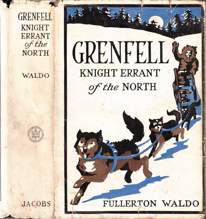 Grenfell: Knight-Errant of the North. Fullerton WALDO.