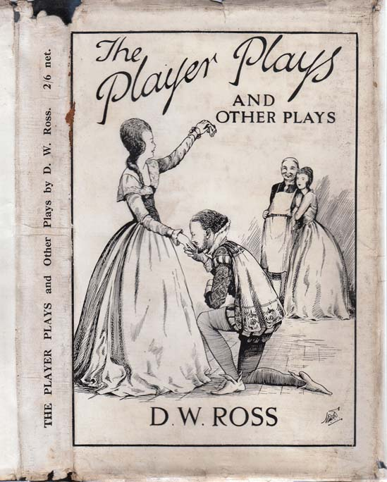 The Player Plays and Other Plays. D. W. ROSS