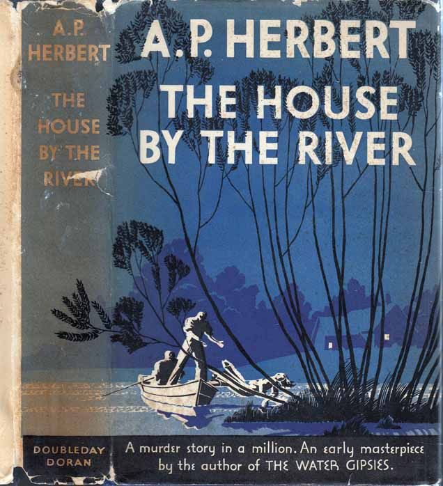The House By The River. A. P. HERBERT