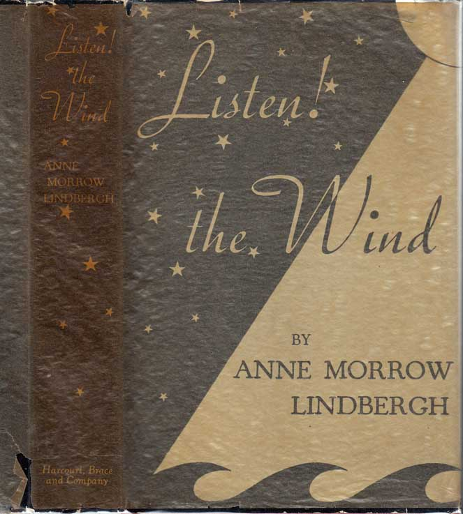 Listen! The Wind. Anne Morrow LINDBERGH, Charles Lindbergh