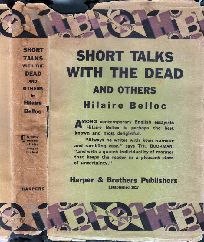 Short Talks with the Dead and Others. Hilaire BELLOC.