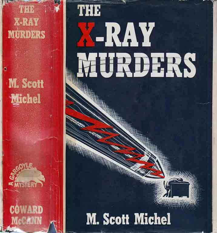 The X-Ray Murders. M. Scott MICHEL