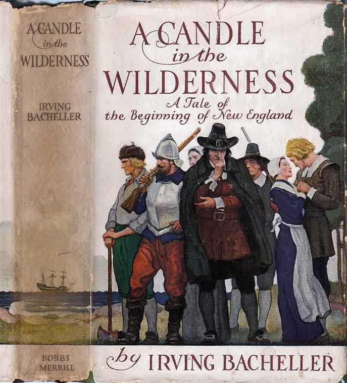 A Candle in the Wilderness. Irving BACHELLER.