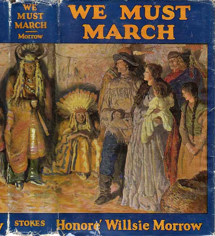 We Must March. A Novel of the Winning of Oregon. Honore Willsie MORROW