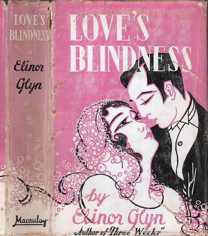 Love's Blindness. Elinor GLYN
