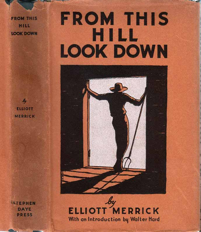From This Hill Look Down [Signed and Inscribed]. Elliot MERRICK.