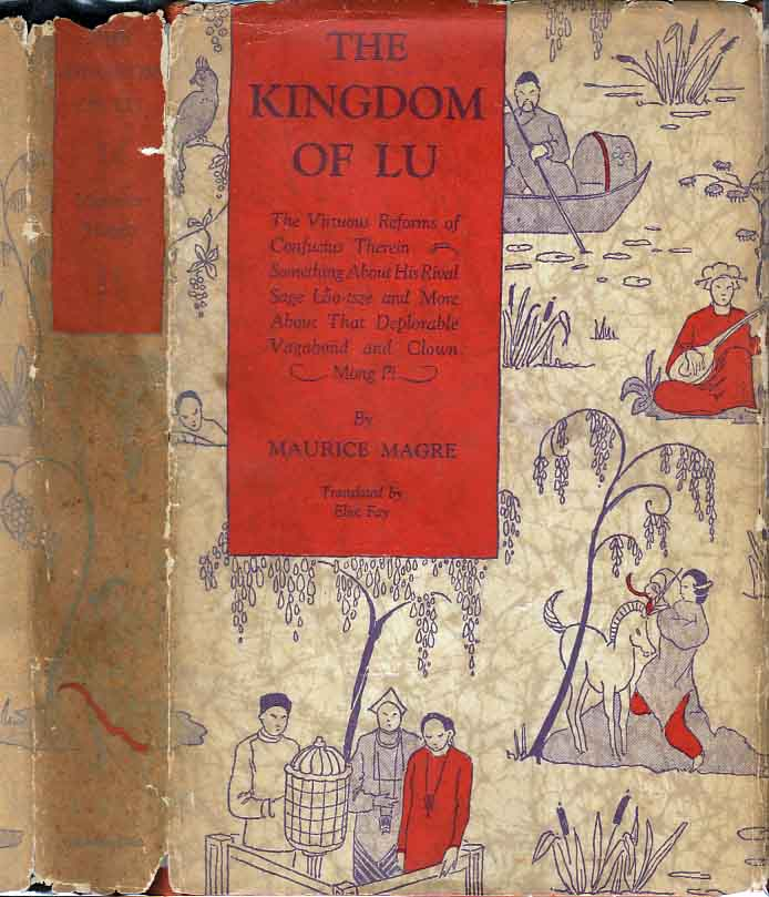 The Kingdom of Lu: The Virtuous reforms of Confucius Therein Something About His Rival Sage...