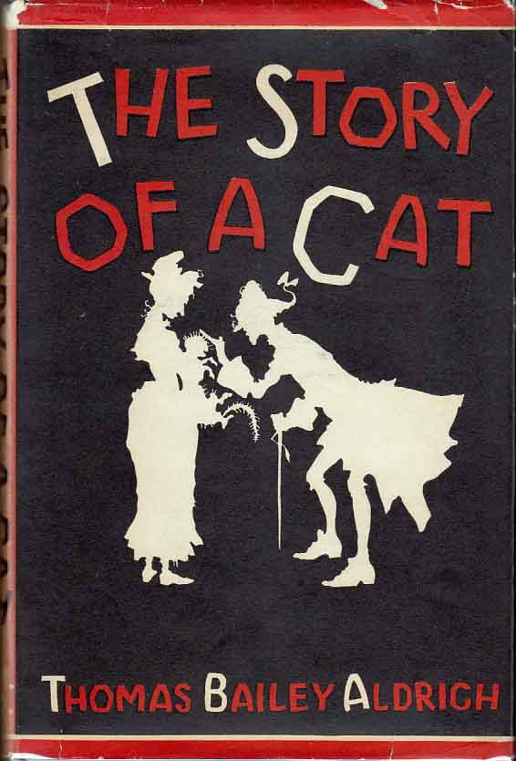 The Story of a Cat. Thomas Bailey ALDRICH.
