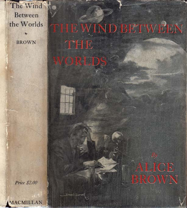 The Wind Between the Worlds. Alice BROWN
