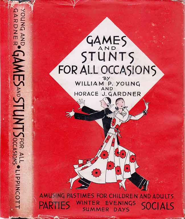 Games and Stunts For All Occasions. William P. YOUNG, Horace J. GARDNER.