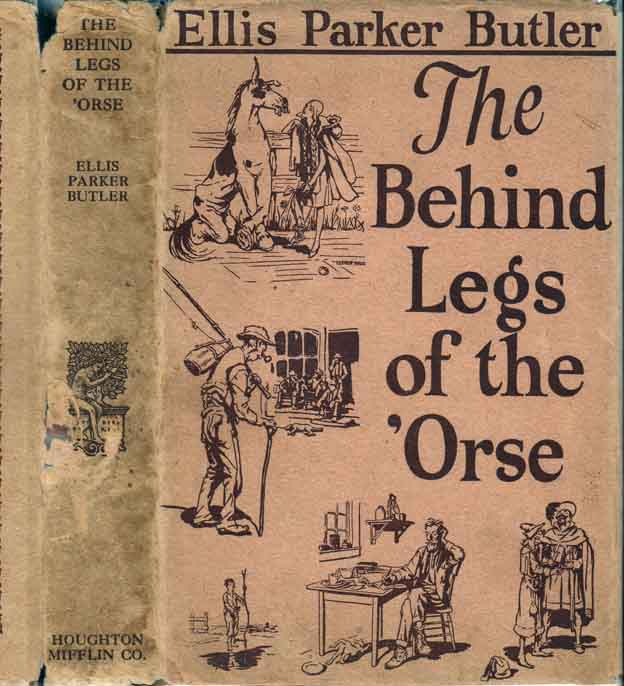 The Behind Legs of the 'Orse and Other Stories. Ellis Parker BUTLER