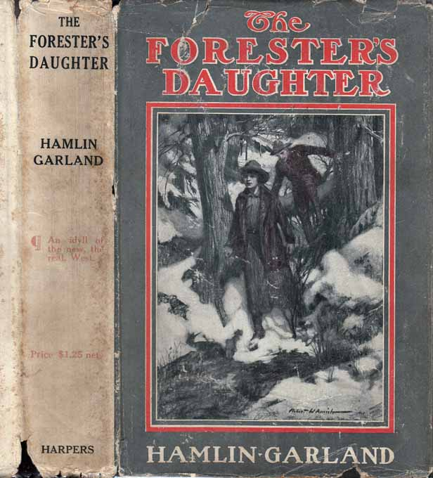 The Forester's Daughter. Hamlin GARLAND