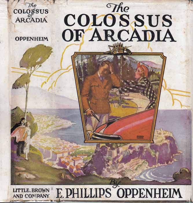 The Colossus of Arcadia. E. Phillips OPPENHEIM.