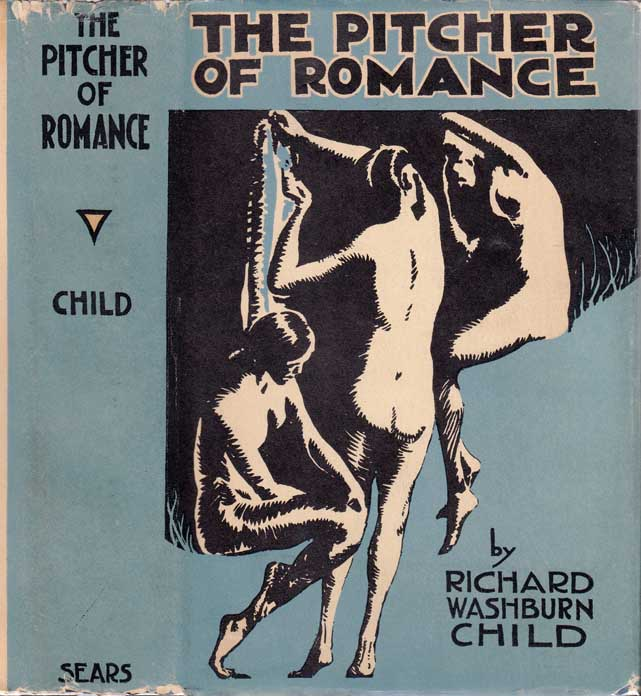 The Pitcher of Romance. Richard Washburn CHILD.