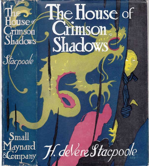 The House of Crimson Shadows [JAPAN FICTION]. H. De Vere STACPOOLE.