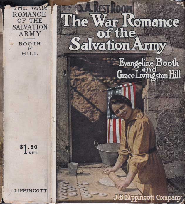 The War Romance of the Salvation Army. Evangeline BOOTH, Grace Livingston HILL.