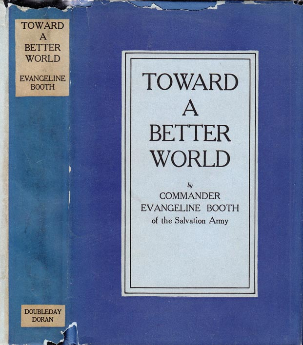 Toward a Better World. Evangeline BOOTH.