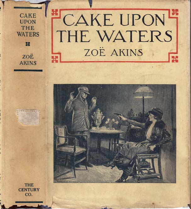 Cake Upon The Waters. Zoe AKINS.