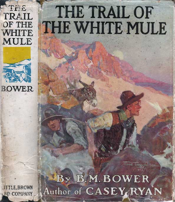 The Trail of the White Mule. B. M. BOWER