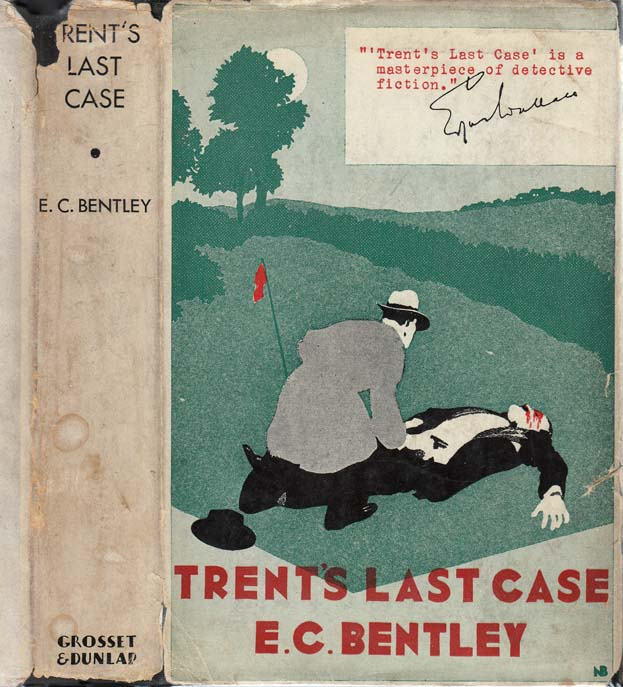 Trent's Last Case. E. C. BENTLEY