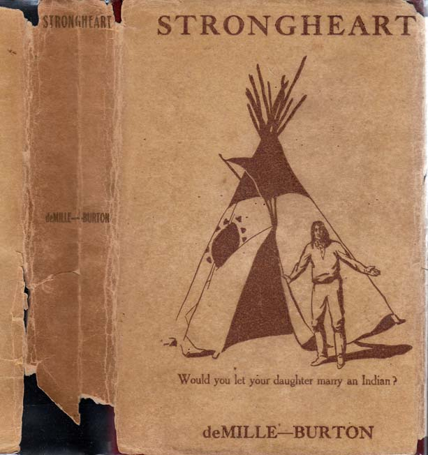 Strongheart. Frederick R. BURTON, William C. DE MILLE