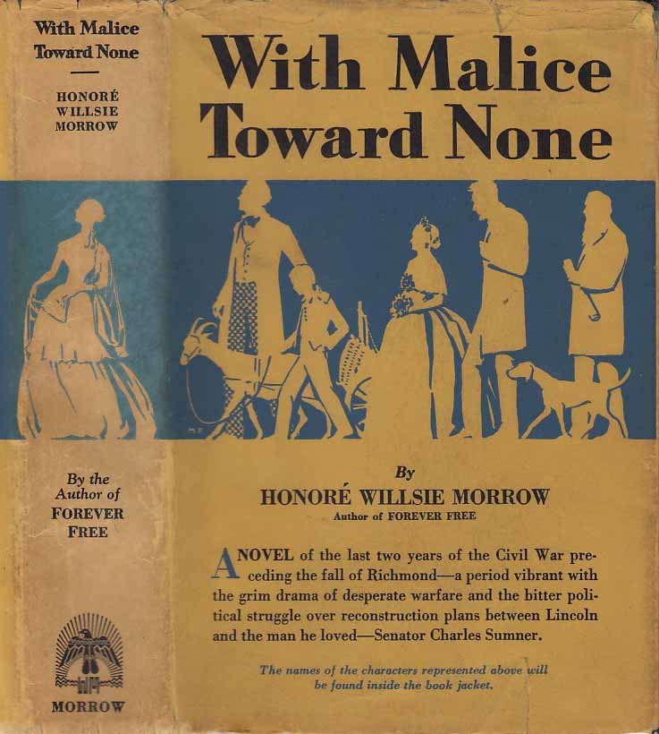 With Malice Toward None. Honore Willsie MORROW