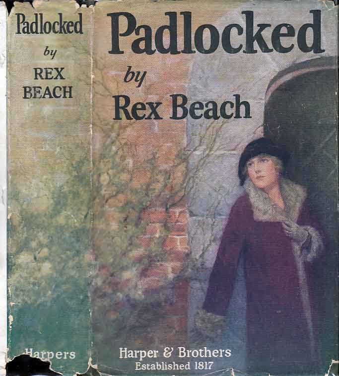 Padlocked. Rex BEACH