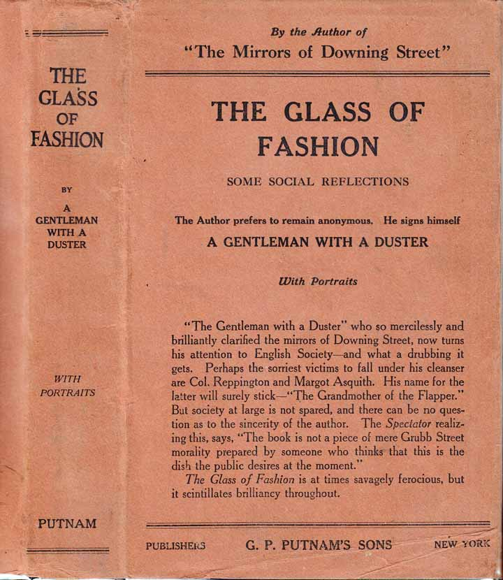 The Glass of Fashion - Some Social Reflections. A Man With A. Duster, Harold BEGBIE.