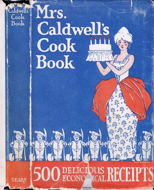 Mrs. Caldwell's Cook Book - Containing 500 Economical Receipts With Complete Index. CALDWELL Mrs.