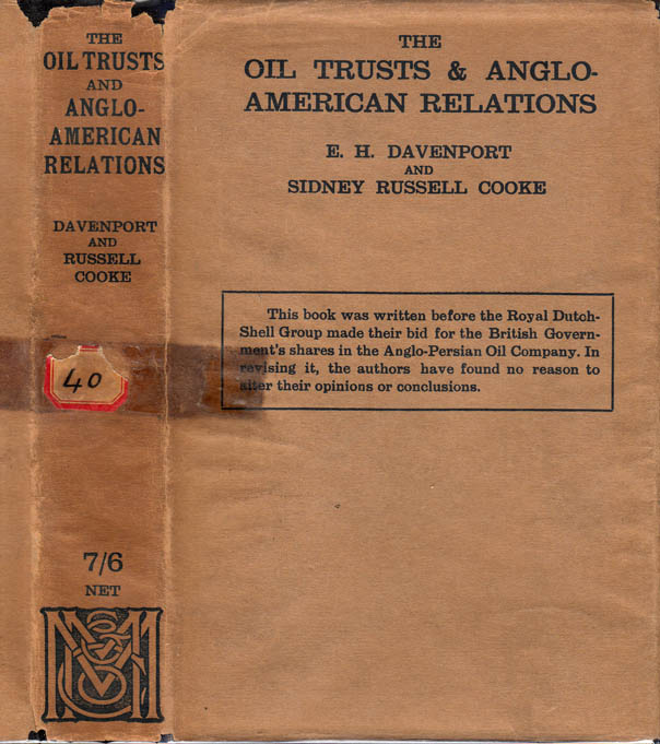The Oil Trusts & Anglo-American Relations. E. H. DAVENPORT, Sidney Russell COOKE.