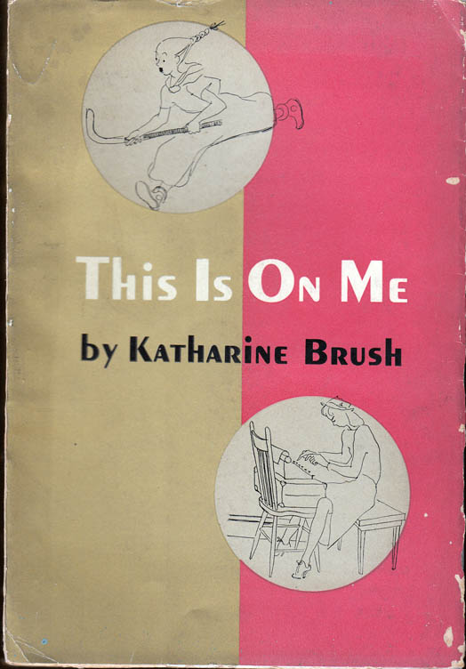 This is On Me. Katharine BRUSH