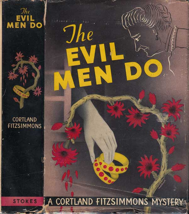 The Evil Men Do. Cortland FITZSIMMONS.