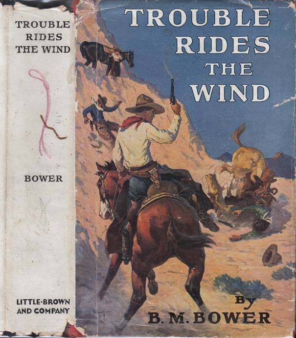 Trouble Rides the Wind. B. M. BOWER.