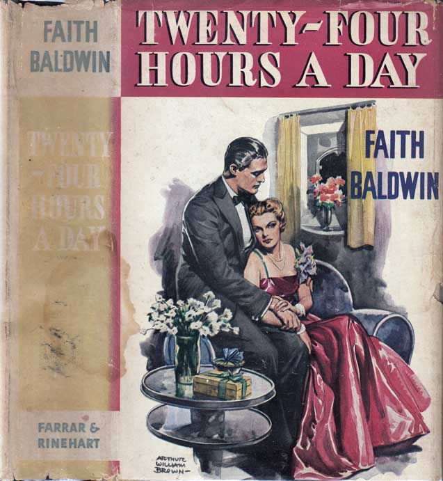 Twenty-Four Hours A Day. Faith BALDWIN.