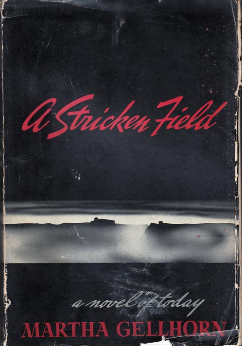 A Stricken Field. Martha GELLHORN