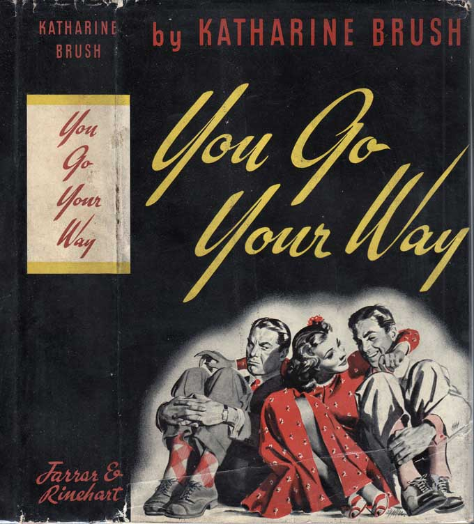 You Go Your Way [Signed and Inscribed]. Katharine BRUSH.