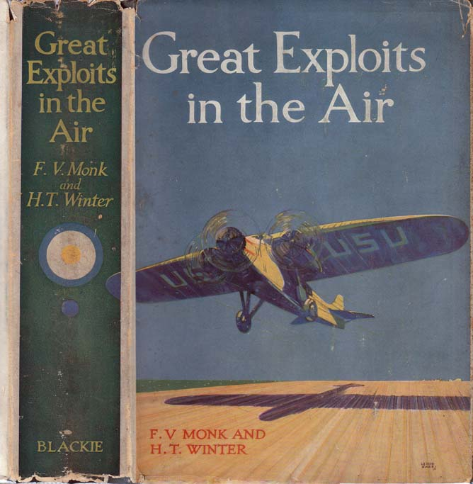 Great Exploits in the Air. F. V. NON-FICTION MONK, H. T. WINTER