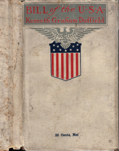 Bill of the U. S. A. and Other War Verses. Kenneth Graham DUFFIELD.