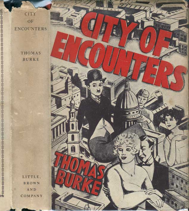 City of Encounters, A London Divertissement. Thomas BURKE.