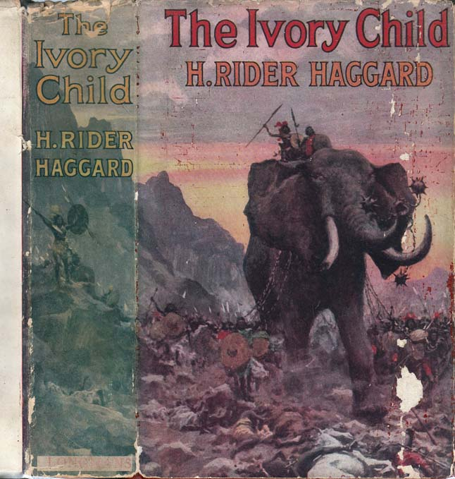 The Ivory Child. H. Rider HAGGARD
