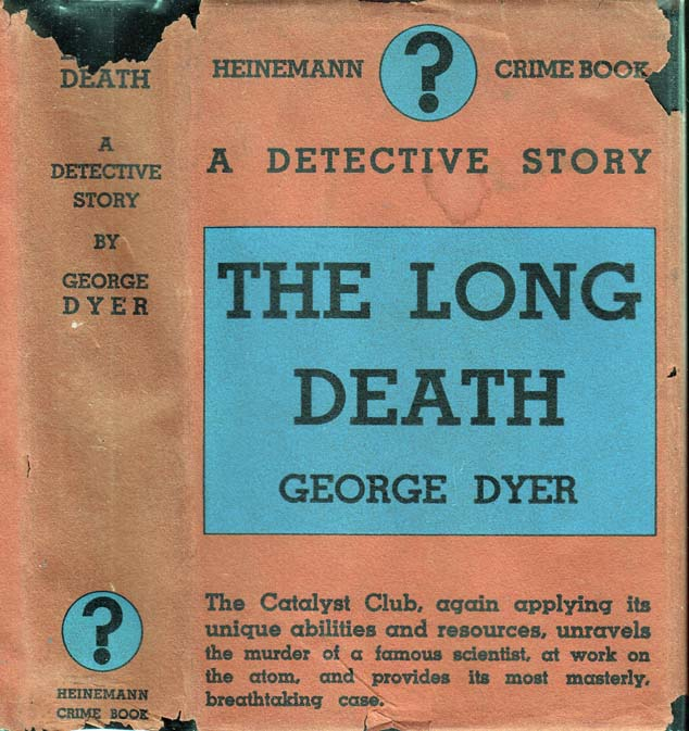 The Long Death; A Catalyst Club Murder Mystery. George DYER