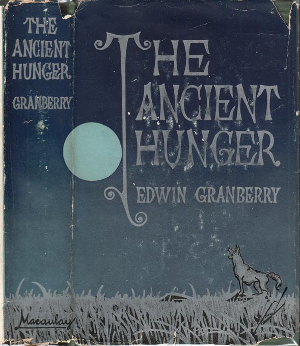 The Ancient Hunger. Edwin GRANBERRY.