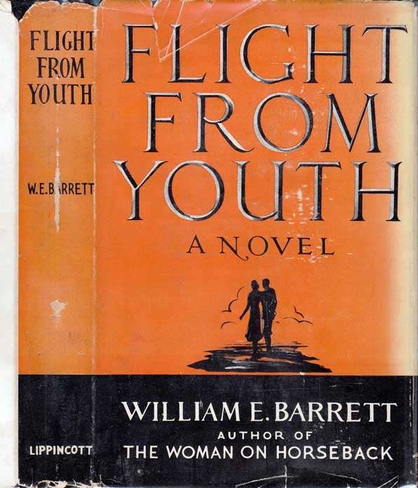 Flight From Youth [SIGNED AND INSCRIBED]. William E. BARRETT.