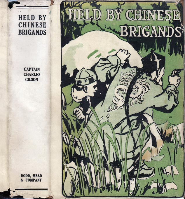 Held by Chinese Brigands [Narcotics Fiction]. Captain Charles GILSON.