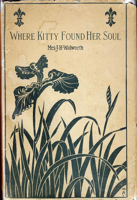 Where Kitty Found Her Soul. Mrs. J. H. WALWORTH