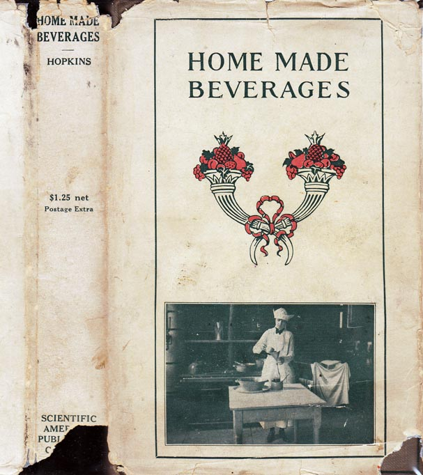 Home Made Beverages, The Manufacture of Non-Alcoholic and Alcoholic Drinks in the Household...